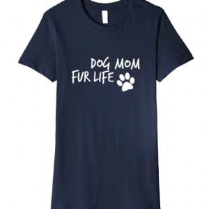 Dog Mom Fur Life tshirt for Women